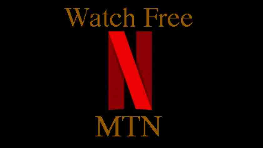 Watch Free Netflix On MTN